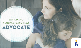 Becoming Your Child's Best Advocate