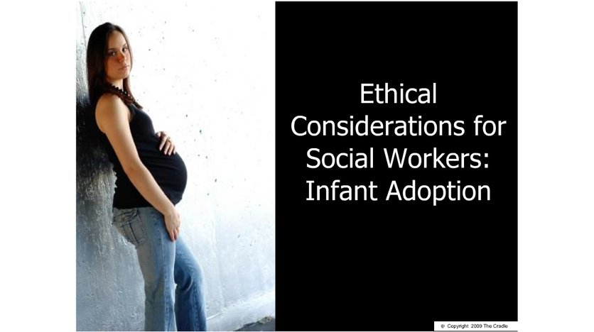 Ethical Considerations For Social Workers Infant Adoption