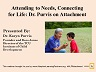 Attending to Needs, Connecting for Life: Dr. Purvis on Attachment