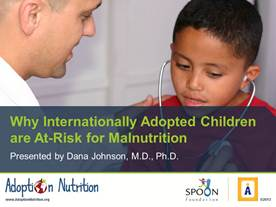 Why Internationally Adopted Children are At Risk for Malnutrition